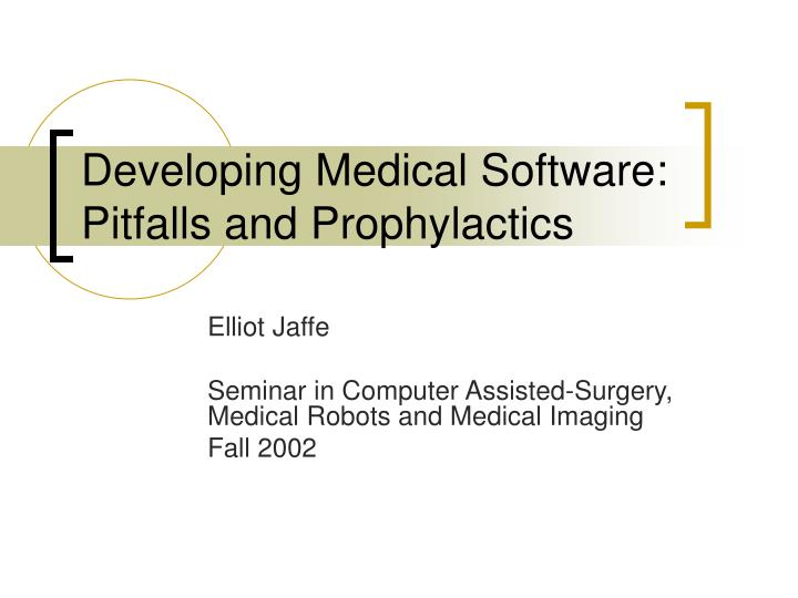 Developing medical software pitfalls and prophylactics