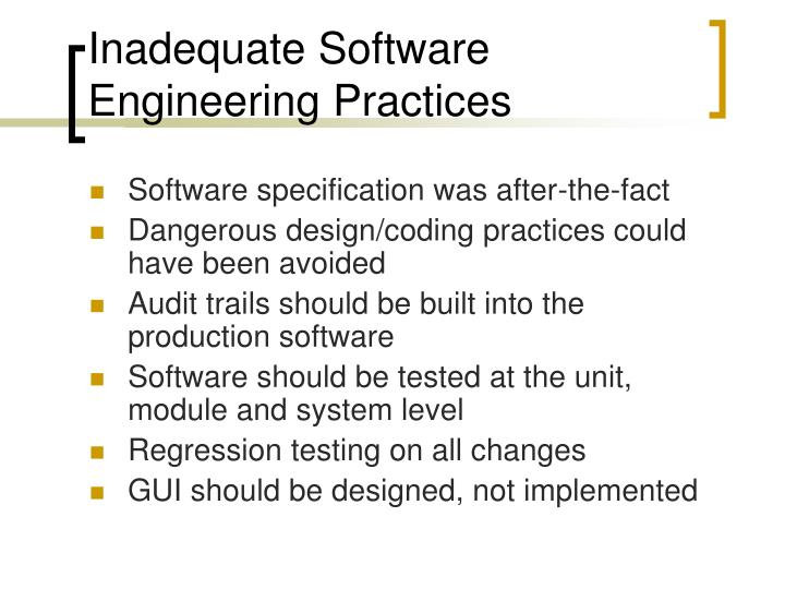 Inadequate Software Engineering Practices