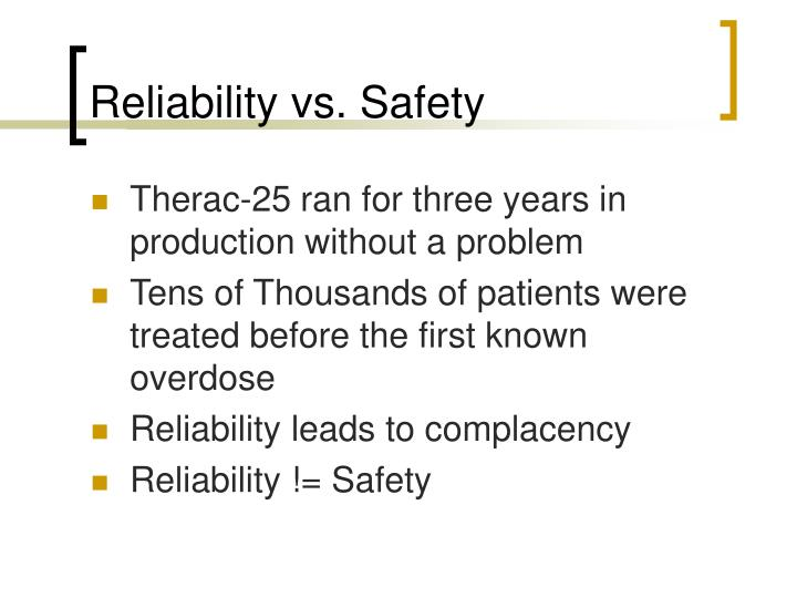 Reliability vs. Safety