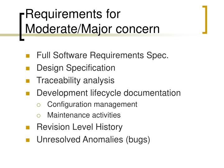 Requirements for Moderate/Major concern