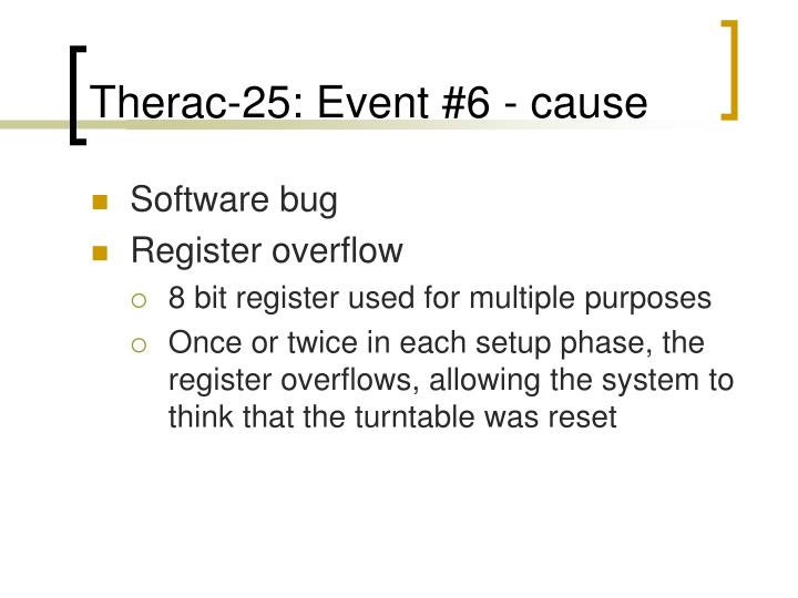 Therac-25: Event #6 - cause