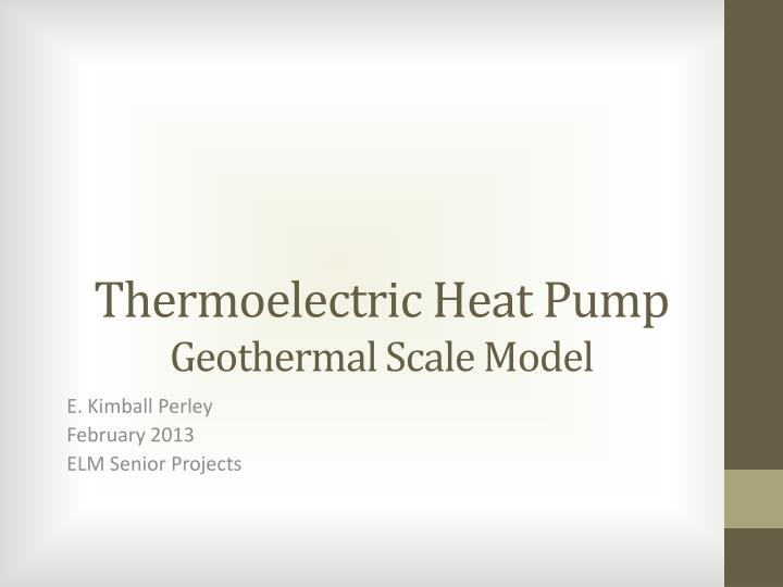 thermoelectric heat pump geothermal scale model