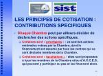 les principes de cotisation contributions specifiques
