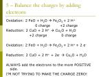 5 balance the charges by adding electrons