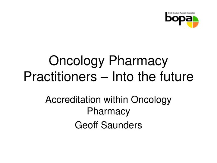 oncology pharmacy practitioners into the future n.