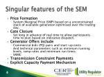 singular features of the sem