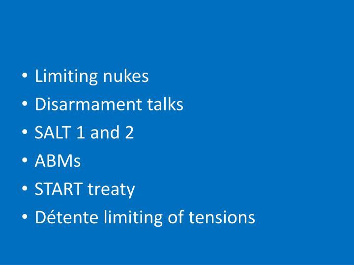 Limiting nukes