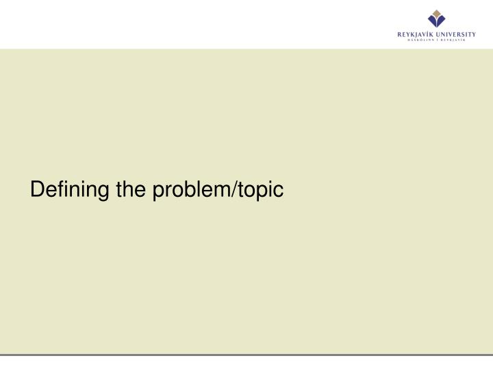Defining the problem/topic