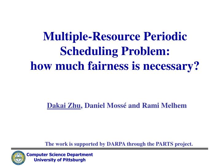 multiple resource periodic scheduling problem how much fairness is necessary n.