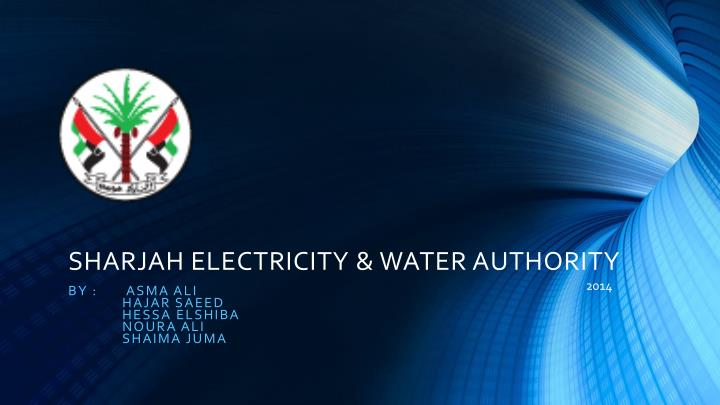 Ppt Sharjah Electricity Water Authority Powerpoint Presentation Id 5412920
