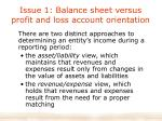 issue 1 balance sheet versus profit and loss account orientation