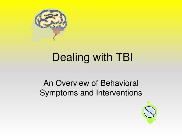 dealing with tbi n.