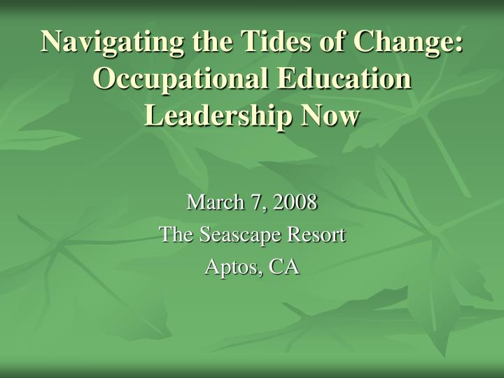 Navigating the tides of change occupational education leadership now