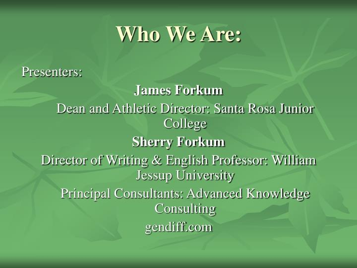 Who We Are: