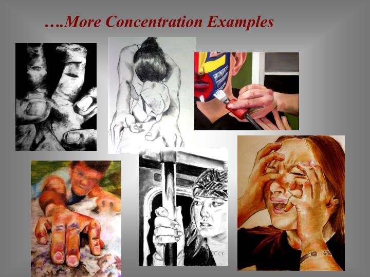 ….More Concentration Examples