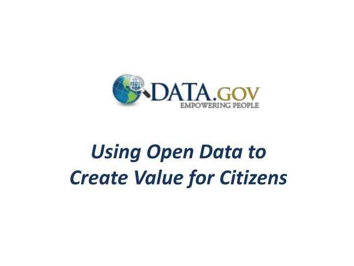 using open data to create value for citizens n.