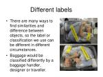 different labels