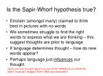 is the sapir whorf hypothesis true