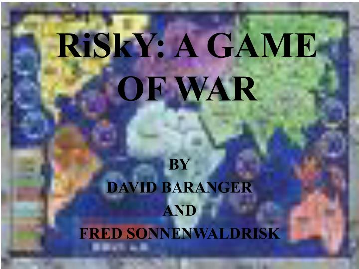 risky a game of war n.