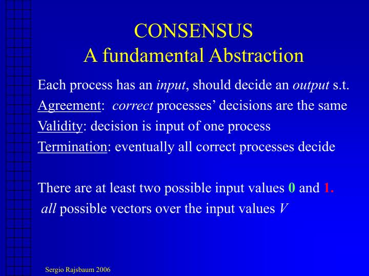 Consensus a fundamental abstraction