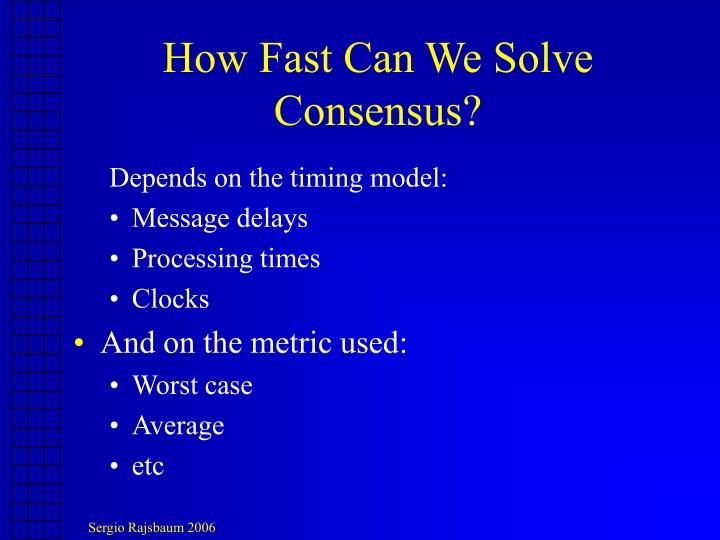 How Fast Can We Solve Consensus?