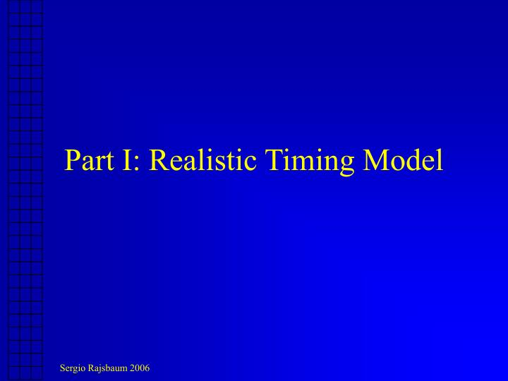 Part I: Realistic Timing Model