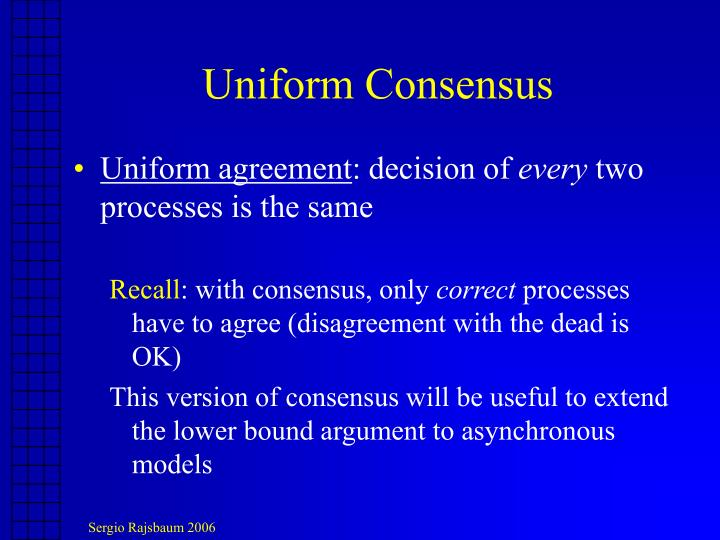 Uniform Consensus