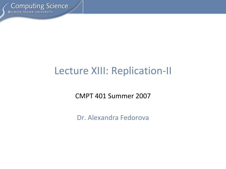 lecture xiii replication ii n.