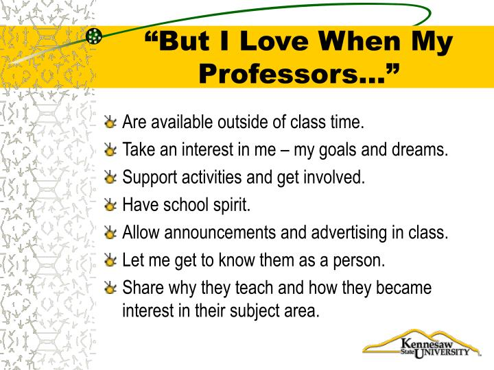 """But I Love When My Professors…"""