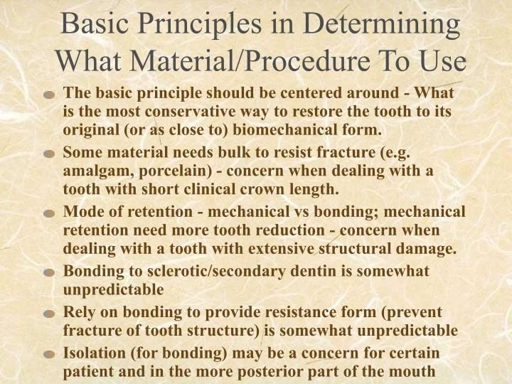 Basic Principles in Determining What Material/Procedure To Use