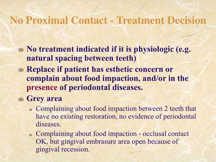 No Proximal Contact - Treatment Decision