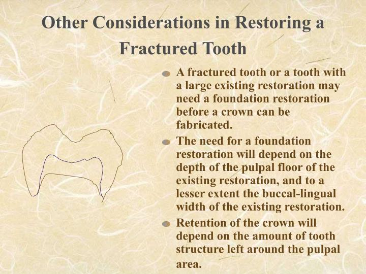 Other Considerations in Restoring a Fractured Tooth