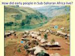 how did early people in sub saharan africa live