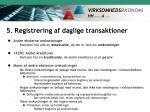 5 registrering af daglige transaktioner9