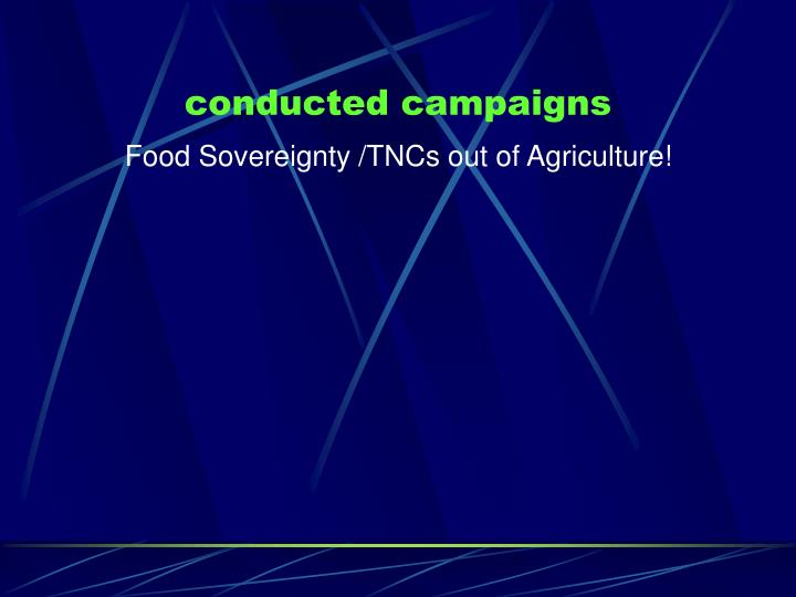 conducted campaigns