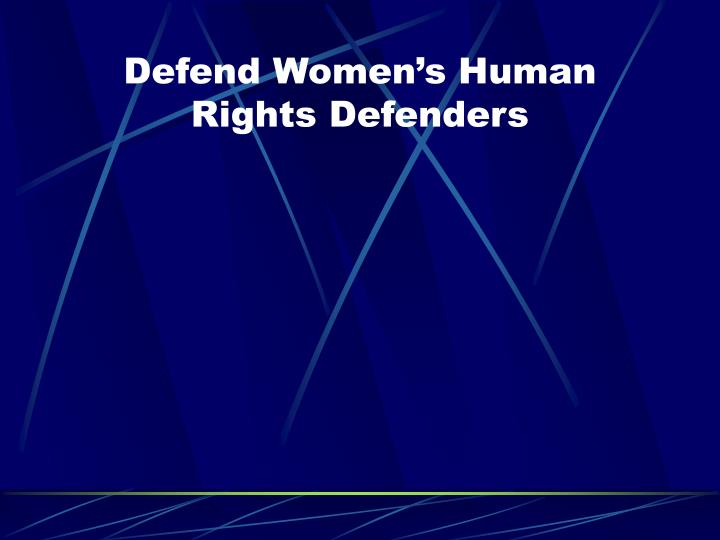 Defend Women's Human Rights Defenders