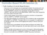 controller based wlan solution 5