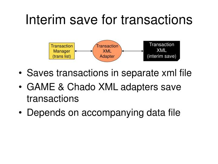 Interim save for transactions