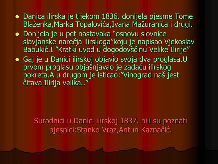 Suradnici u Danici ilirskoj 1837. bili su poznati pjesnici:Stanko