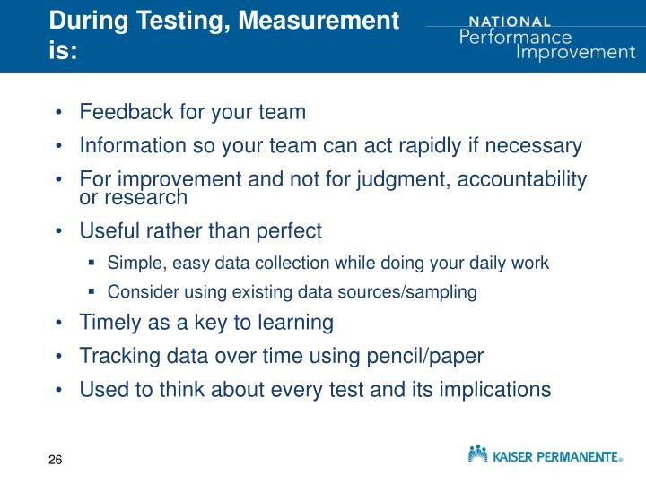During Testing, Measurement is: