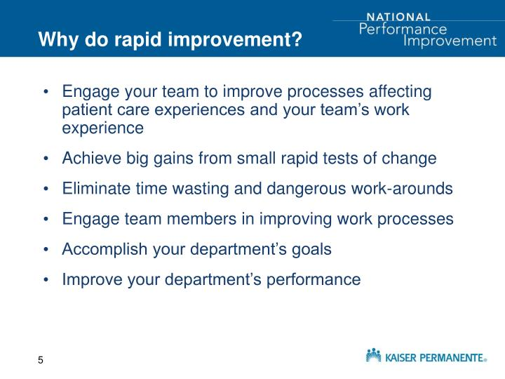 Why do rapid improvement?