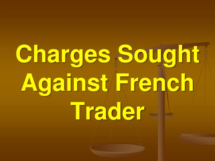 Charges sought against french trader
