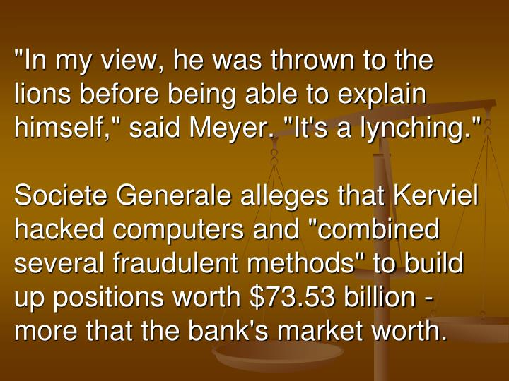 """""""In my view, he was thrown to the lions before being able to explain himself,"""" said Meyer. """"It's a lynching."""""""