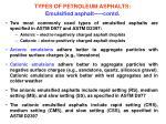 types of petroleum asphalts emulsified asphalt contd1