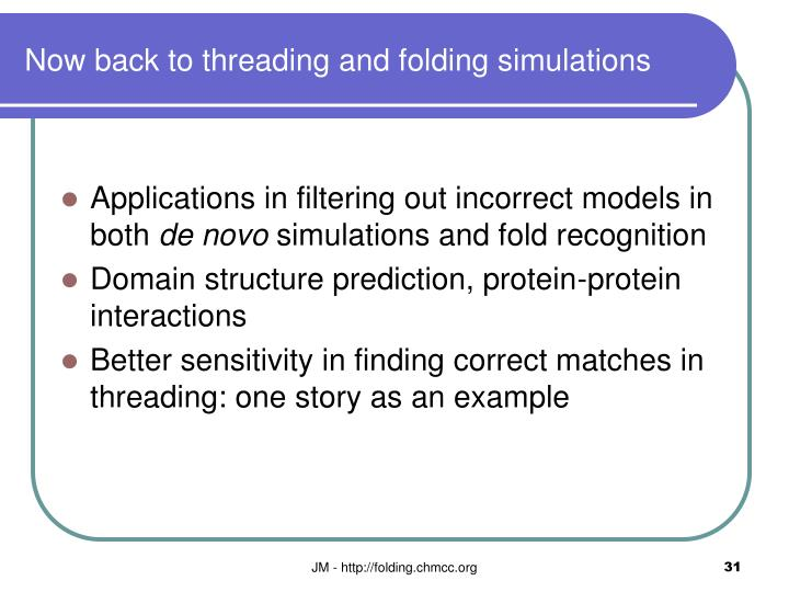 Now back to threading and folding simulations