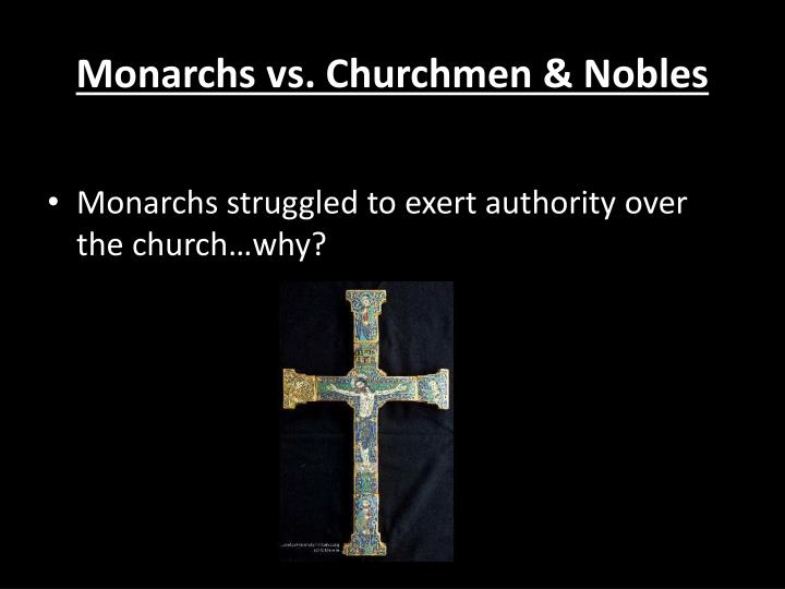 Monarchs vs churchmen nobles