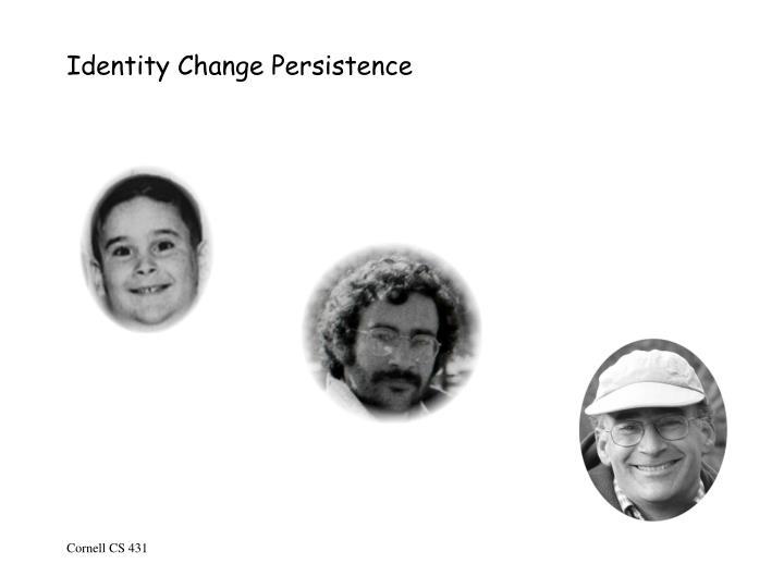 Identity change persistence1