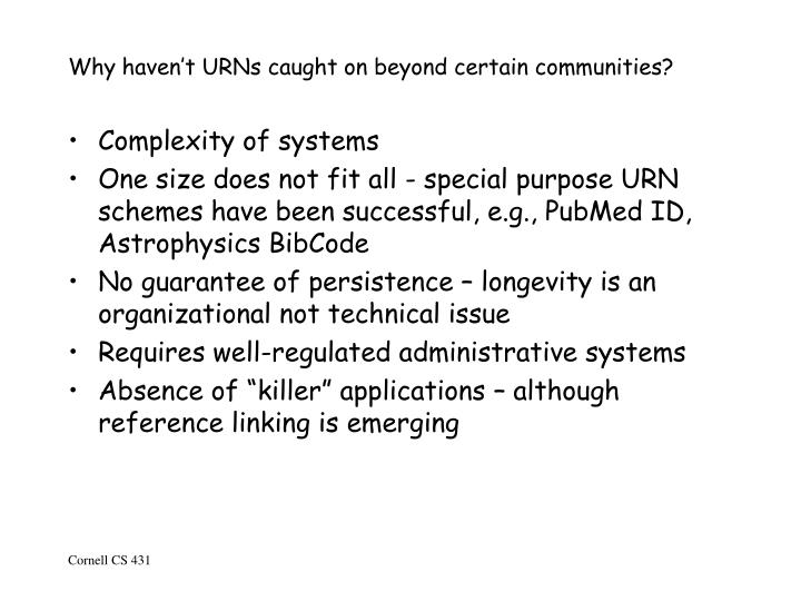 Why haven't URNs caught on beyond certain communities?