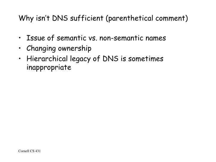 Why isn't DNS sufficient (parenthetical comment)