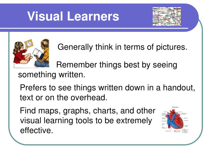 a visual learners profile Visual strategies key words: different formats, space, graphs, charts, diagrams, maps and plans  it does not include video and pictures that show real images and it is not visual merely because it is shown on a screen  retaining students though individualized study skill training a perkins funded pilot project at the medical education.